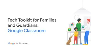 Tech Toolkit for Families and Guardians: Google Classroom