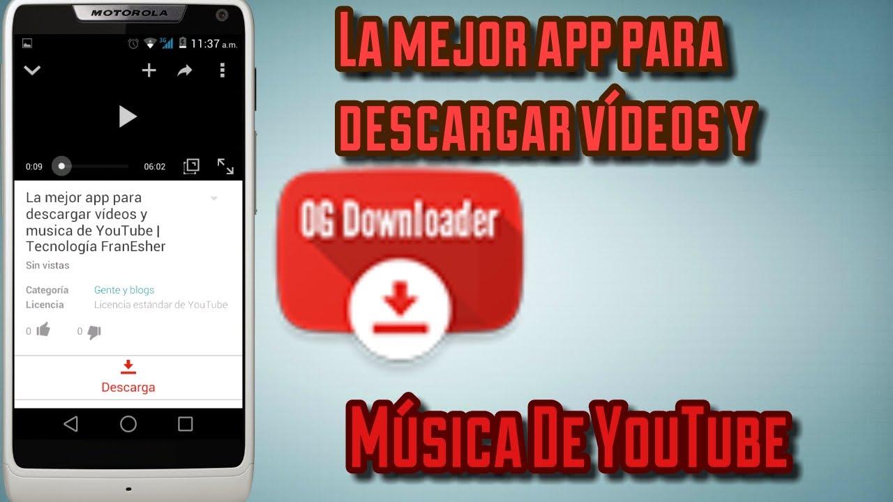 La Mejor App Para Descargar Videos Y Musica De Youtube Tecnologia