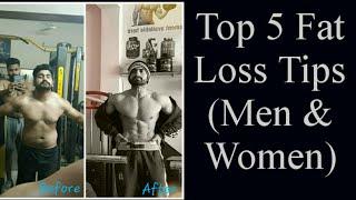 Top 5 Fat Loss Tips for Men & Women.