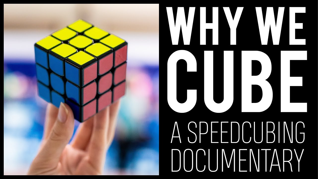 why we cube a speedcubing documentary youtube