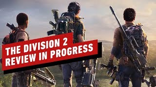 The Division 2 - Review in Progress - First Impressions (Video Game Video Review)