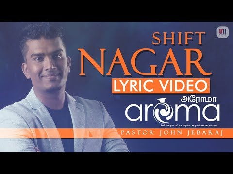 Nagar (Shift) | Aroma | Lyric Video | John Jebaraj