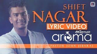 Download Nagar (Shift) | Aroma | Lyric  | John Jebaraj MP3 song and Music Video