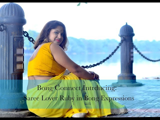 Bong Connect Introducing Saree Lover Ruby in Bong Expressions
