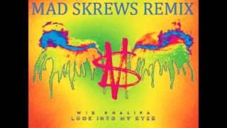 Wiz Khalifa - Look Into My Eyes Instrumental (Mad Skrews Remix)