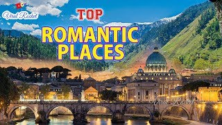 The Top Most Romantic Places in the World | Best Romantic Places in the world || Viral Rocket