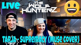 Tarja - Supremacy (Muse cover) Woodstock 2016 | THE WOLF HUNTERZ Reactions