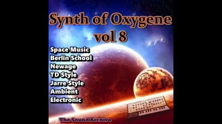 Synth of Oxygene vol 8 (Space music, TD Style, Berlin school, Newage, Ambient)HD