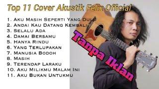 Download Full Album Felix Official Akustik (Top 11 Tahun 2021)   Tanpa Iklan