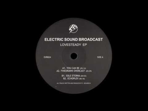Electric Sound Broadcast - You Can Be
