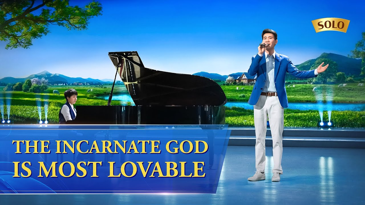 """Chinese Gospel Song """"The Incarnate God Is Most Lovable"""""""
