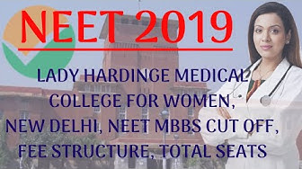 Lady Hardinge Medical College for Women, New Delhi, NEET MBBS Cut Off, Fee Structure, Total Seats