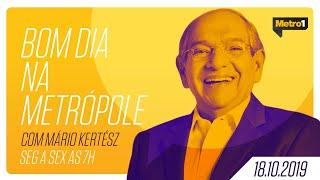 Bom Dia na Metrópole e JB no Ar com Mário Kertész - 18/10/2019