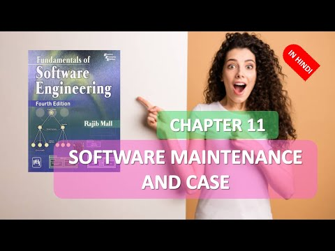 11 SOFTWARE ENGINEERING SOFTWARE MAINTENANCE AND CASE PART 2 IN HINDI