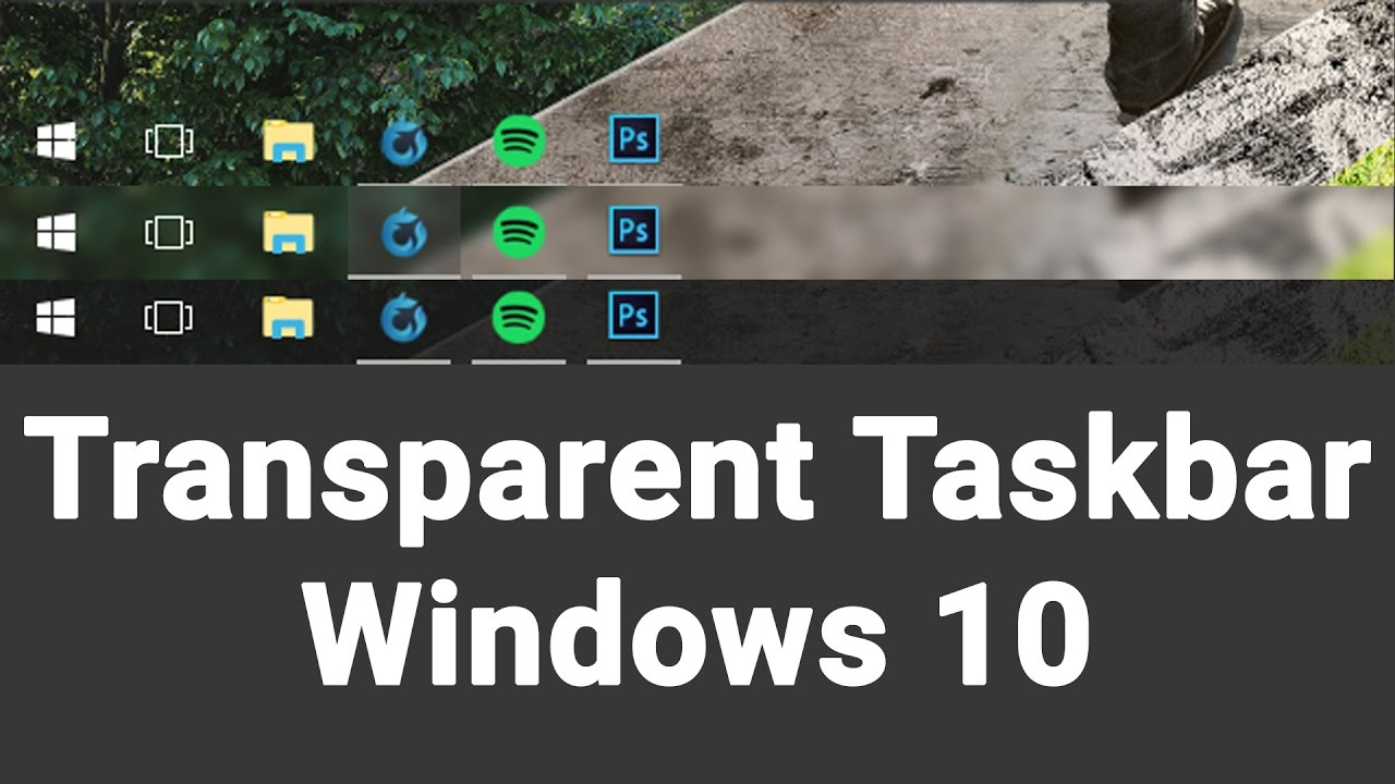 Make the Windows 10 Taskbar Transparent - YouTube