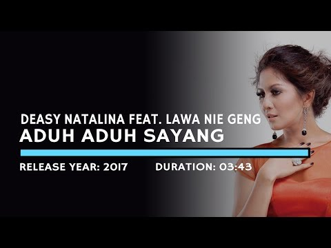 Deasy Natalina feat  Lawa Nie Geng - Aduh Aduh Sayang (Lyric)