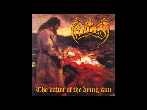 Hades - The Dawn of the Dying Sun (Full Album)