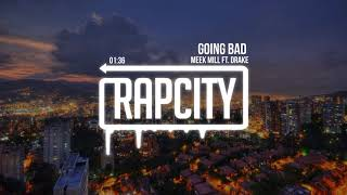 Meek Mill - Going Bad ft. Drake