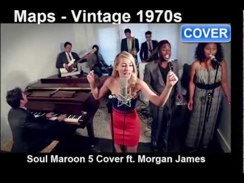 Maps - Vintage 1970s Soul Maroon 5 Cover ft. Morgan James