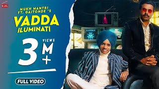 VADDA ILUMINATI | MUKH MANTRI FT. GAITONDE | LATEST PUNJABI SONG 2019 | 62 WEST STUDIO