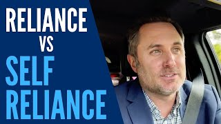 Reliance Vs Self Reliance | Justin Brennan
