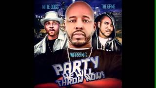 Warren G ft. Nate Dogg & The Game - Party We Will Throw Now