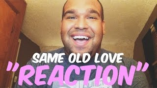 "Selena Gomez - Same Old Love ""REACTION"""