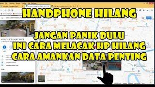Cara melacak Hp handphone yang hilang
