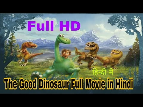 Download THE GOOD DINOSAUR FULL MOVIE IN HINDI   NEW ANIMATION MOVIE