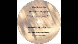 'Urban Excursion Music #4' The full track of Materia-Rhythm's albu...