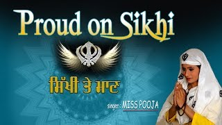 Proud On Sikhi, Punjabi Sikh Bhajans By MIss Pooja Full Audio Songs Juke Box