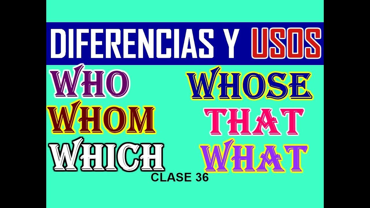 PRONOMBRES RELATIVOS EN INGLÉS (WHO, WHICH, THAT, WHOSE, WHOM, WHERE)