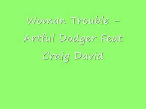 UK Garage - Woman Trouble - Artful Dodger Ft Craig David