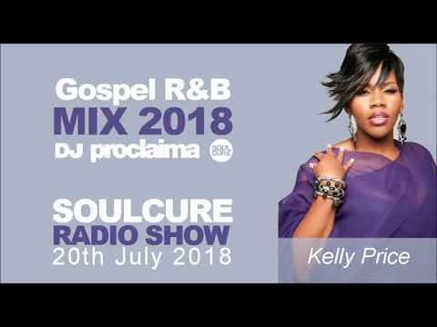 Gospel R&B Music Mix 2018 Soul, Urban on the Soulcure Radio Show with DJ Proclaima   20th July