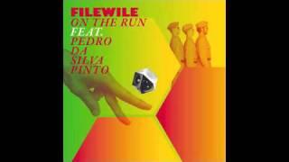 Filewile - On The Run feat. Pedro Da Silva Pinto