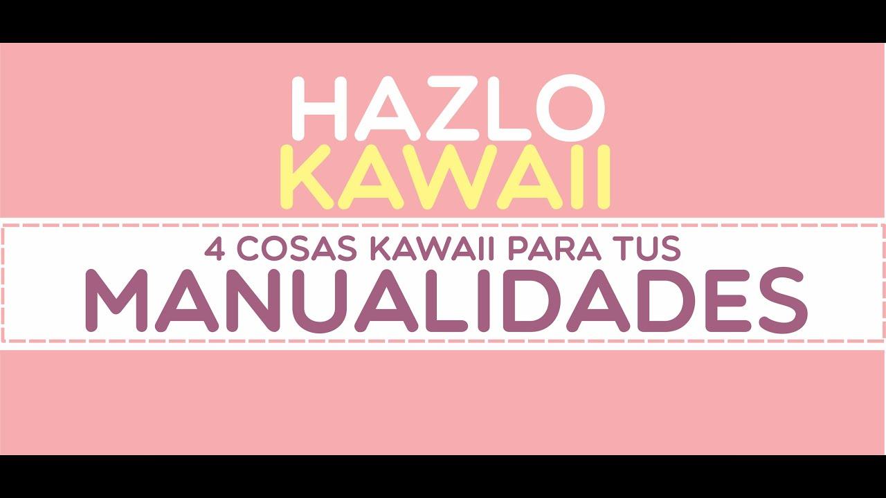 Zona Fangirl Hazlo Kawaii 4 Cosas Kawaii Para Tus