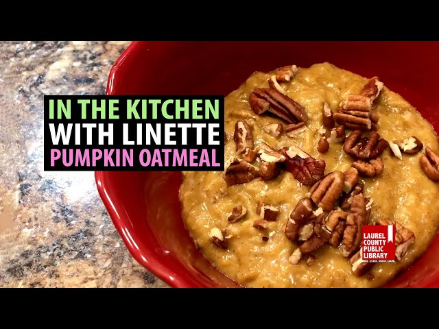 In The Kitchen with Linette: Pumpkin Oatmeal