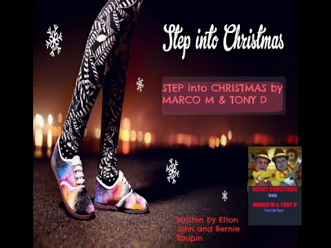 (The Video) STEP INTO CHRISTMAS by MARCO M & TONY D