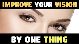 Only One Simple Ingredient Can Improve Your Vision By 97% Throw Away Your Glasses Now!