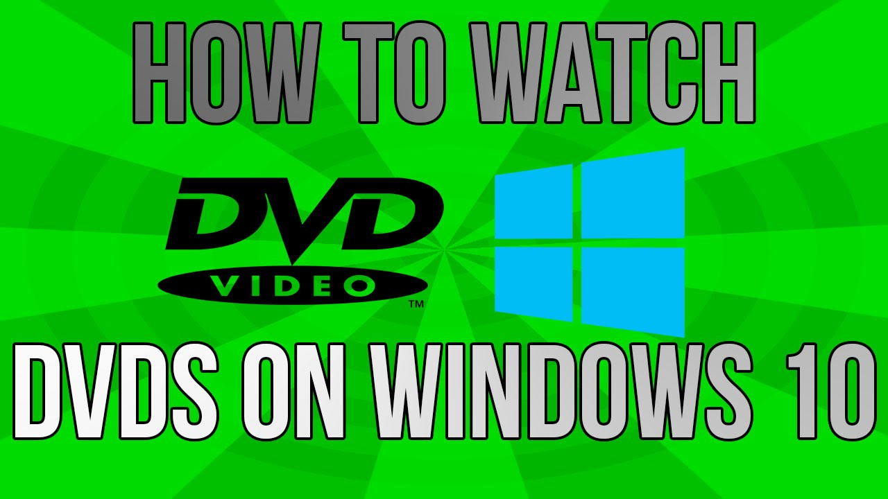 Show me how to play a dvd in windows 10 - How To Watch Dvds On Windows 10 For Free Quick Easy Tutorial