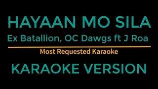 Hayaan mo sila - Ex Batallion, OC Dawgs Ft J Roa (Karaoke Version)