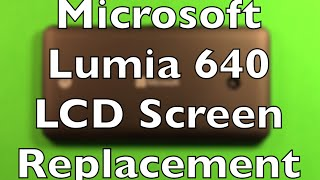 Microsoft Lumia 640 Screen Replacement Repair How To Change