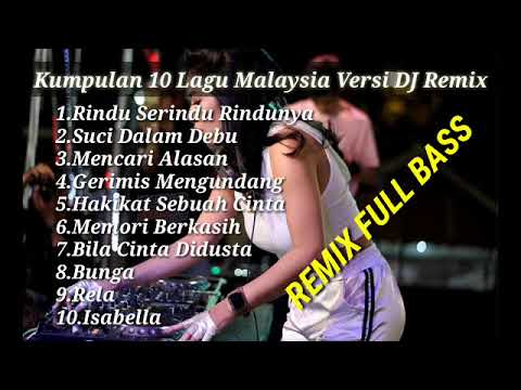 10 Lagu Malaysia Hits versi DJ Remix Full Bass Bikin Geleng-geleng Kepala