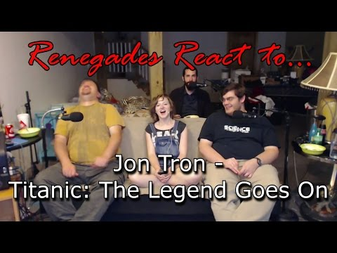Renegades React to... JonTron - Titanic: The Legend Goes On