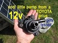 Amazingly powerful 12volt water pump from a Toyota Prius ● test to 12v and solar