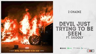 "2 Chainz - ""Devil Just Trying To Be Seen"" Ft. Skooly"