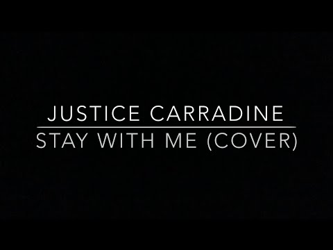 Stay With Me - Sam Smith (Justice Carradine Cover)