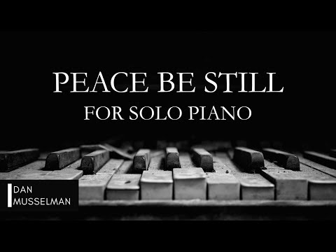 PEACE BE STILL | Piano Instrumental with Lyrics | Lauren Daigle