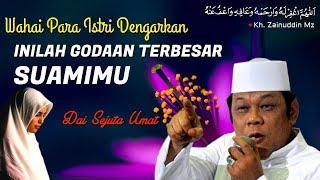 Gambar cover Godaan Terbesar Para Suami - Ceramah KH Zainuddin MZ