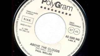 Paul Weller .... Above The Clouds.